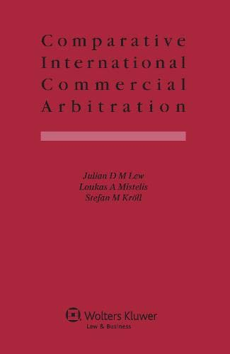 Comparative International Commercial Arbitration By Julian D. M. Lew