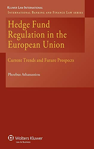 Hedge Fund Regulation in the European Union By Phoebus Athanassiou