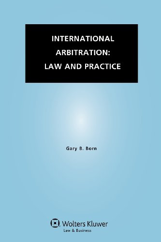 International Arbitration: Law and Practice By Gary B. Born