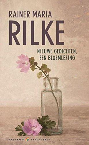 Nieuwe gedichten, een bloemlezing (Rainbow essentials) By Rainer Maria Rilke