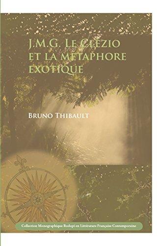 J.M.G. Le Clezio et la metaphore exotique By Bruno Thibault