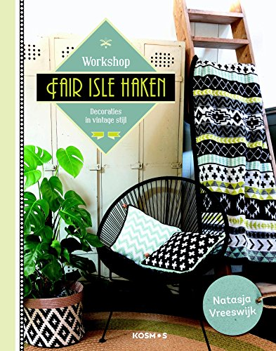 Workshop fair isle haken: decoraties in vintagestijl By Natasja Vreeswijk