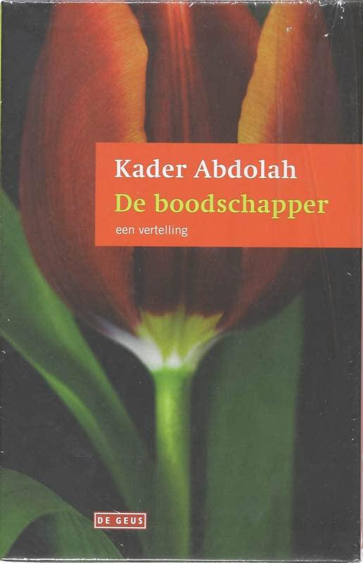 De boodschapper en de Koran: een vertelling / een vertaling By Kader Abdolah