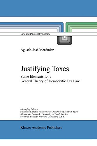 Justifying Taxes By Agustin Jose Menendez