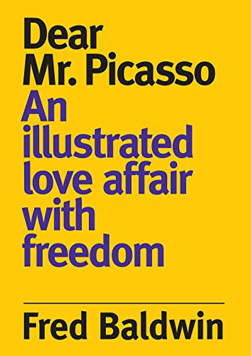 Dear Mr. Picasso By Fred Baldwin