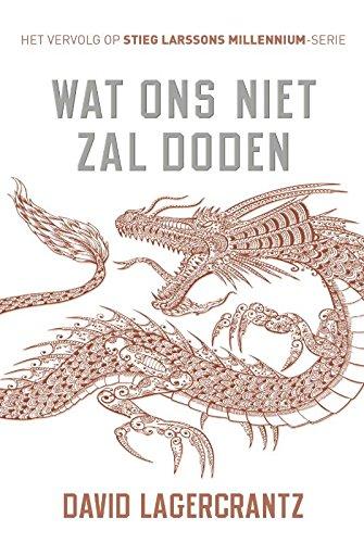 Wat ons niet zal doden (Millennium) By David Lagercrantz