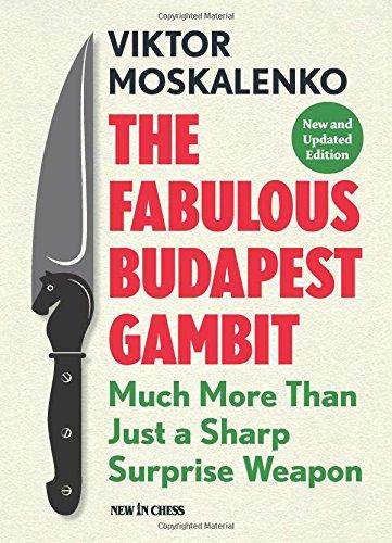 The Fabulous Budapest Gambit By Viktor Moskalenko