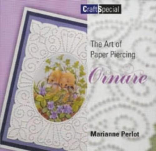 Art of Paper Piercing: Ornare By Marianne Perlot