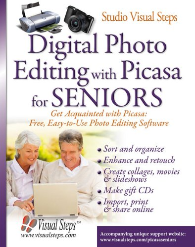 Digital Photo Editing with Picasa for Seniors: Get Acqainted with Picasa: Free, Easy-to-Use Photo Editing Software By Studio Visual Steps