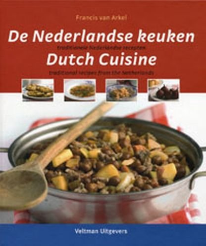 De Nederlandse keuken/ Dutch cuisine By F. van Arkel