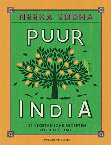 Puur India: 130 vegetarische recepten voor elke dag By Meera Sodha