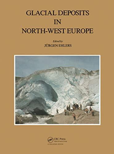 Glacial Deposits in North-West Europe By Jurgen Ehlers