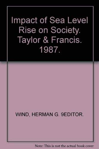 Impact of Sea Level Rise on Society By Herman G. 9Editor Wind