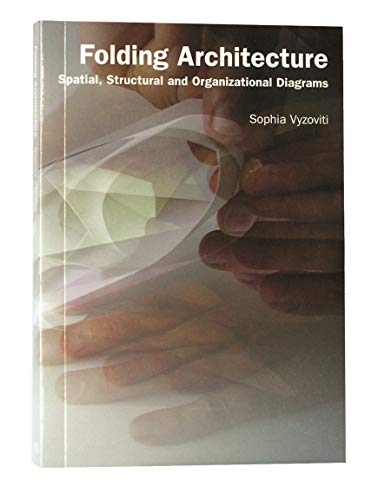 Folding Architecture:Spatial, Structural and Organizational Diagr By Sophia Vyzoviti