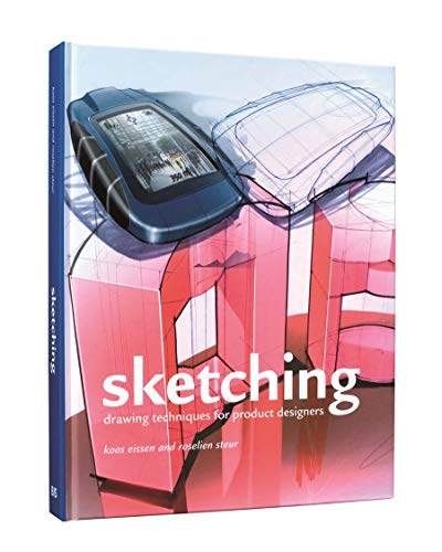 Sketching: Drawing Techniques for Product Designers By Koos Eissen