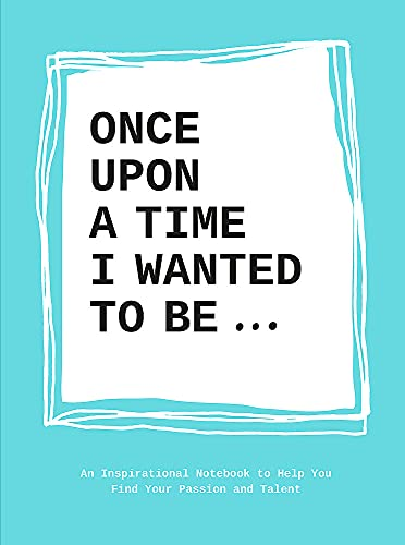 Once Upon a Time I Wanted to Be... By Lavinia Bakker