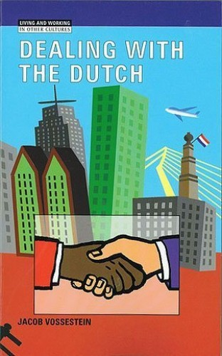 Dealing with the Dutch By J. Vossestein