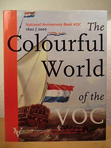 The colourful world of the VOC: National anniversary book VOC 1602/2002 By Leo Akveld