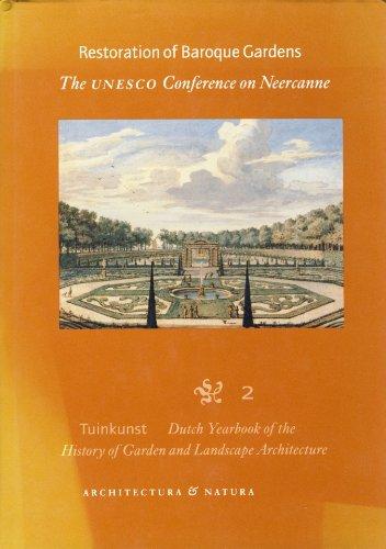 Restoration of Baroque Gardens: The UNESCO Conference on Neercanne Tuinkunst 2 By Frits Van Voorden