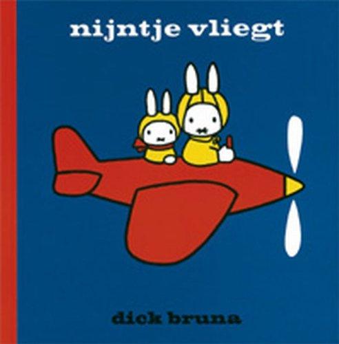 Nijntje vliegt (Dick Bruna kinderboeken) By Dick Bruna