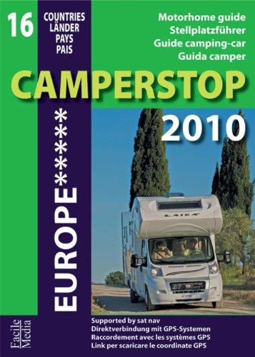 Camperstop Europe 2010 (Camperstop Europe: motorhomeguide/stellplatzfürher/guide camping-car/guida camper)