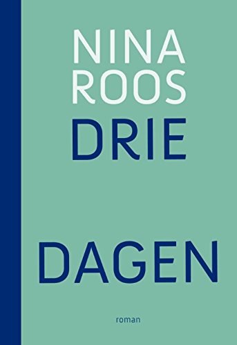 Drie dagen By Nina Roos