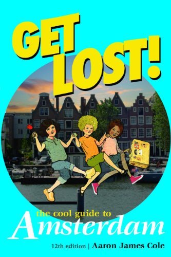 Get Lost! Cool Guide to Amsterdam By Aaron James Cole