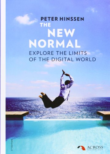 The New Normal: Explore the Limits of the Digital World By Peter Hinssen