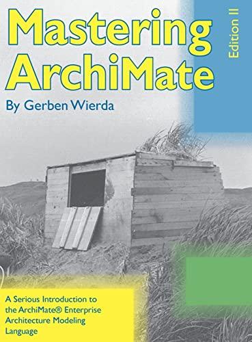 Mastering Archimate - Edition II By Gerben Wierda