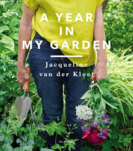 A Year in my Garden By Jacqueline Van Der Kloet