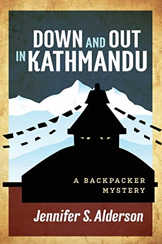 Down and Out in Kathmandu By Jennifer S Alderson