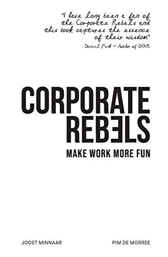 Corporate Rebels By Joost Minnaar