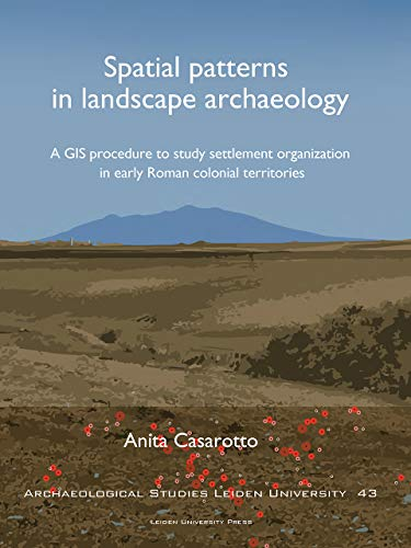 Spatial Patterns in Landscape Archaeology By Anita Casarotto