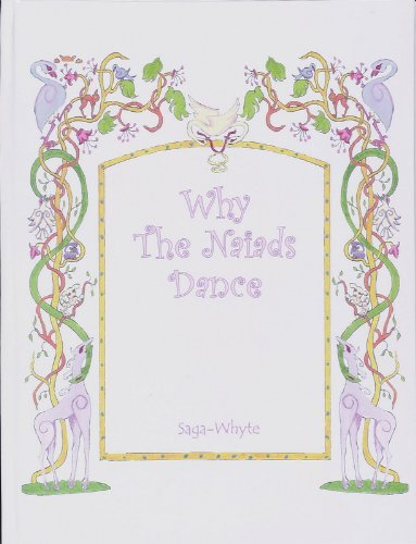 Why the Naiads Dance By Saga Whyte