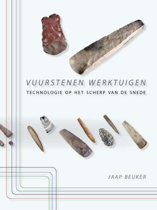 Vuurstenen Werktuigen By J. R. Beuker