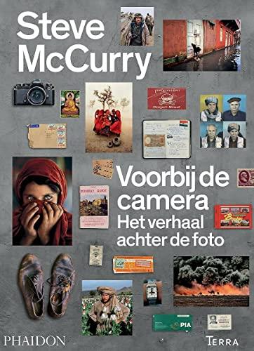 Voorbij de camera: Het verhaal achter de foto By Steve McCurry