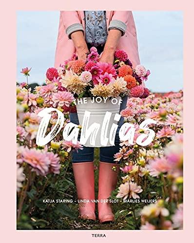 The Joy of Dahlias By Katja Staring
