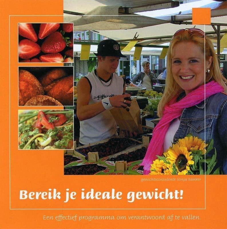 Bereik je ideale gewicht!: een effectief programma om verantwoord af te vallen By Sonja Bakker