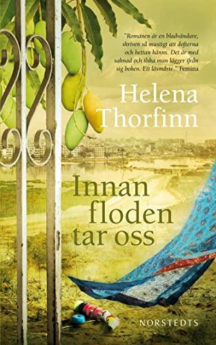 Innan floden tar oss By Helena Thorfinn
