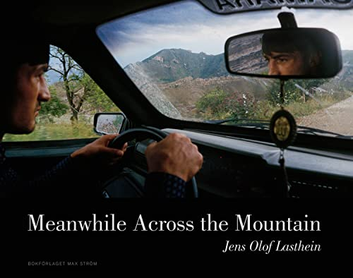 Meanwhile Across the Mountain By Jens Olof Lasthein