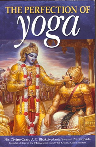 The Perfection of Yoga By Prabhupada Bhaktivedanta