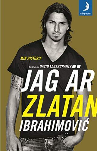 Jag är Zlatan Ibrahimovi? : min historia By David Lagercrantz