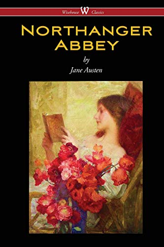 Northanger Abbey (Wisehouse Classics Edition) By Jane Austen