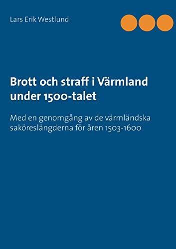 Brott och straff i Varmland under 1500-talet By Lars Erik Westlund