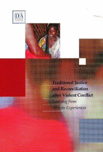 Traditional Justice & Reconciliation After Violent Conflict: Learning from African Experiences by International IDEA