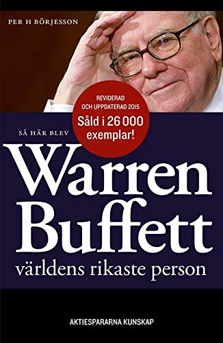 Så här blev Warren Buffett världens rikaste person By Per H Brjesson