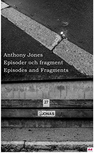 Episodes and Fragments (Episoder och fragment) By Anthony Jones