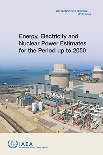 Energy, Electricity and Nuclear Power Estimates for the Period up to 2050 By IAEA