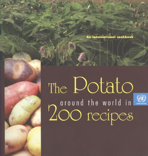 The Potato Around the World in 200 Recipes By United Nations