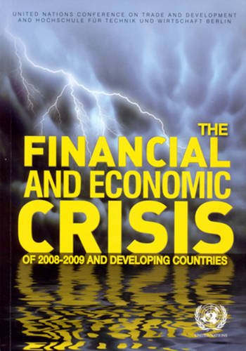 The Financial and Economic Crisis of 2008 to 2009 and Developing Countries By United Nations